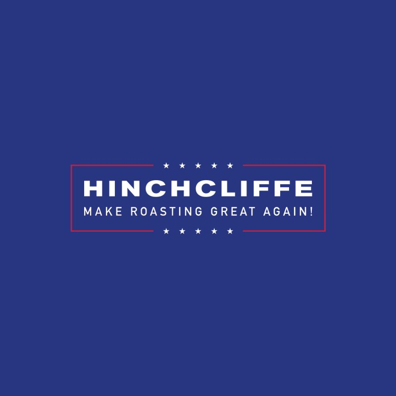 Hinchcliffe - Make Roasting Great Again! Women's T-Shirt by Golden Pony Gear
