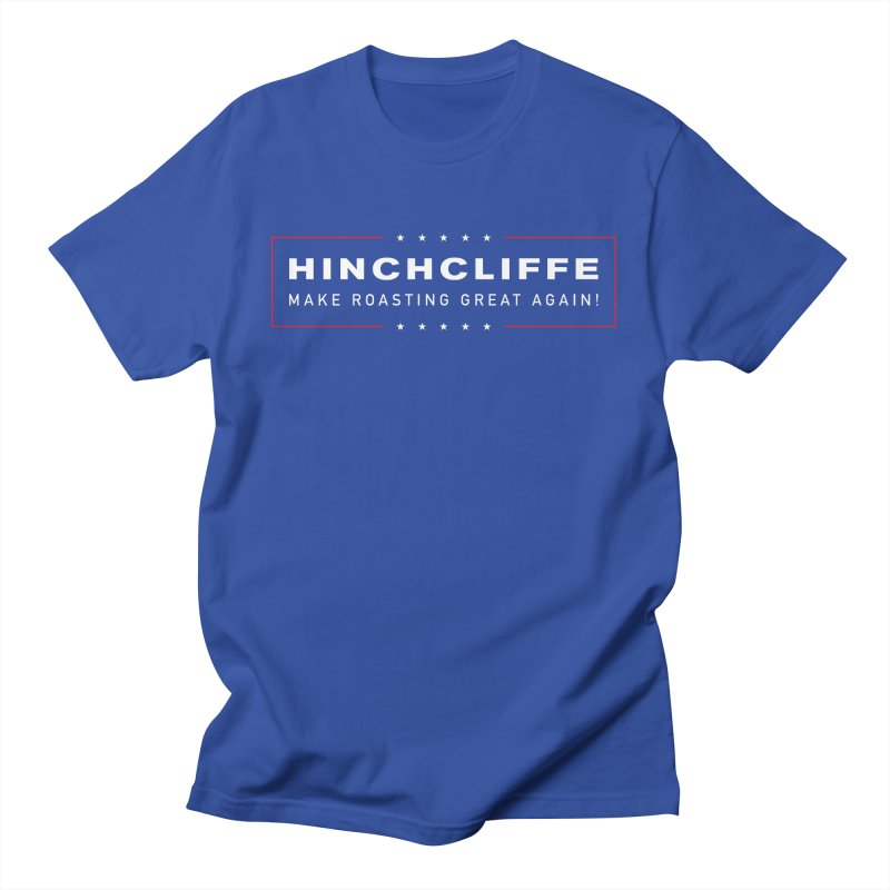 Hinchcliffe - Make Roasting Great Again! Men's T-Shirt by Golden Pony Gear