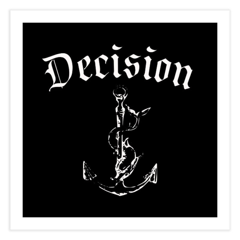 Decision anchor Home Fine Art Print by Good Rats Barbershop