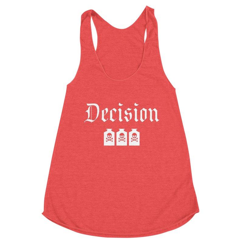 Decision poison Women's Tank by Good Rats Barbershop
