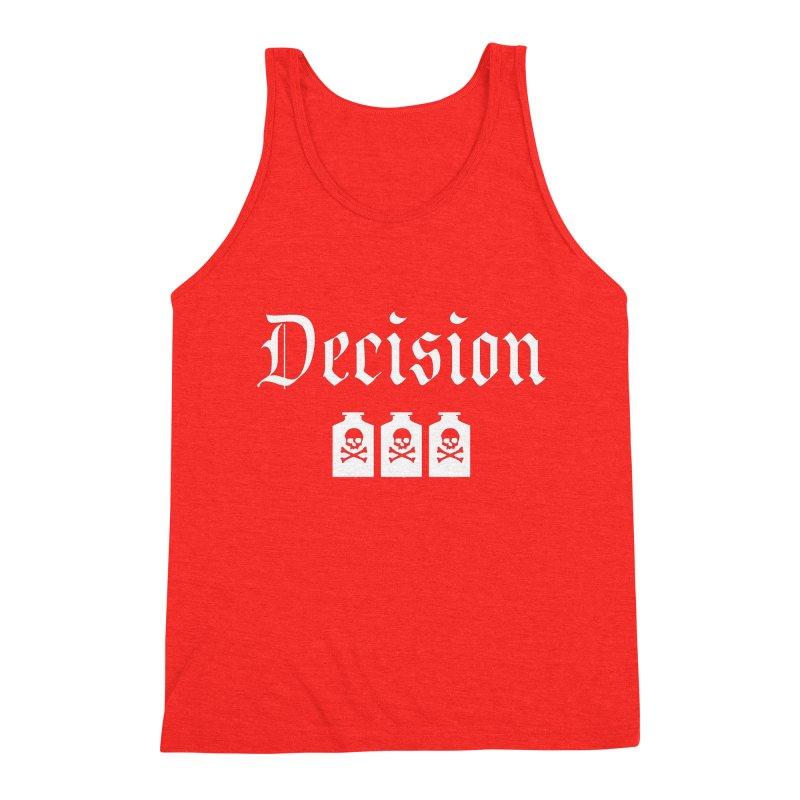 Decision poison Men's Tank by Good Rats Barbershop