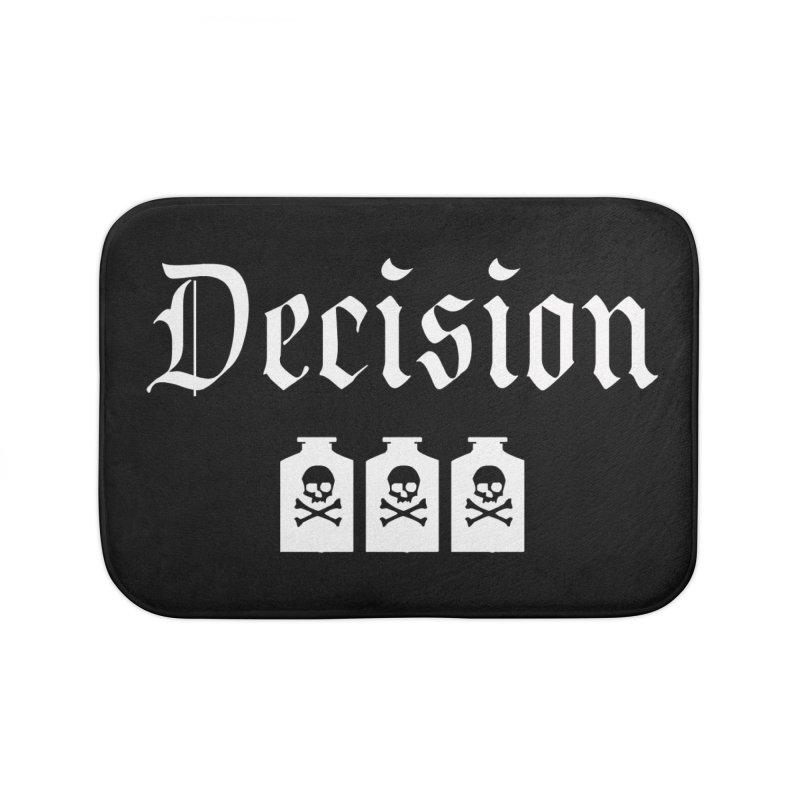 Decision poison Home Bath Mat by Good Rats Barbershop