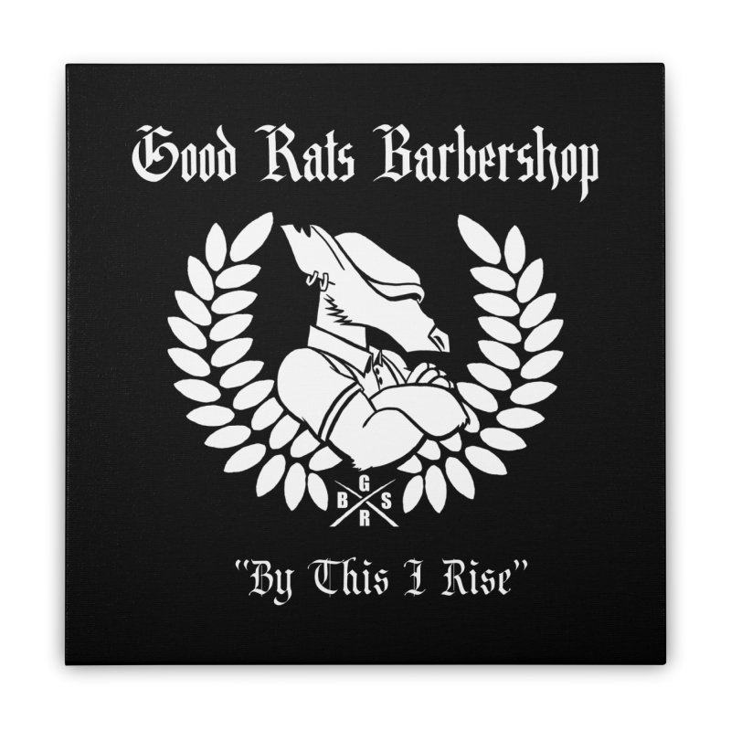 Good Rats RISE Home Stretched Canvas by Good Rats Barbershop