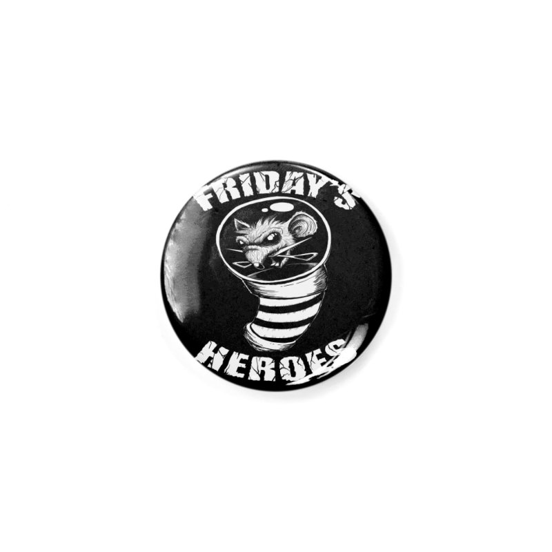 Friday's Heroes Accessories Button by Good Rats Barbershop