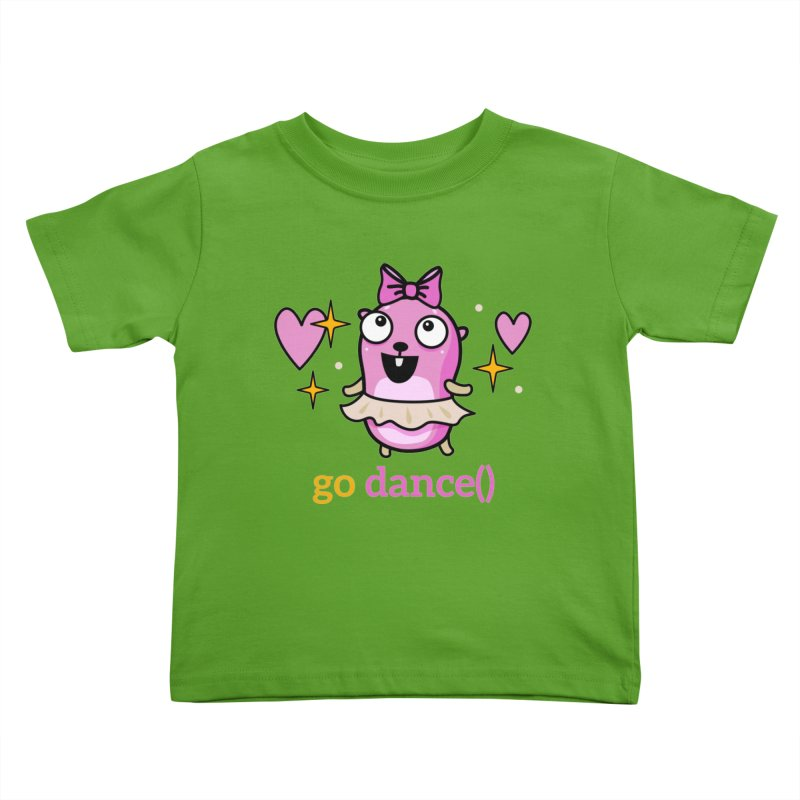 go dance() Kids Toddler T-Shirt by Be like a Gopher