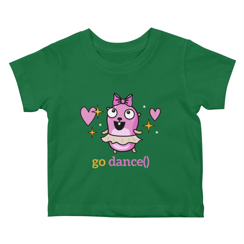 go dance() Kids Baby T-Shirt by Be like a Gopher