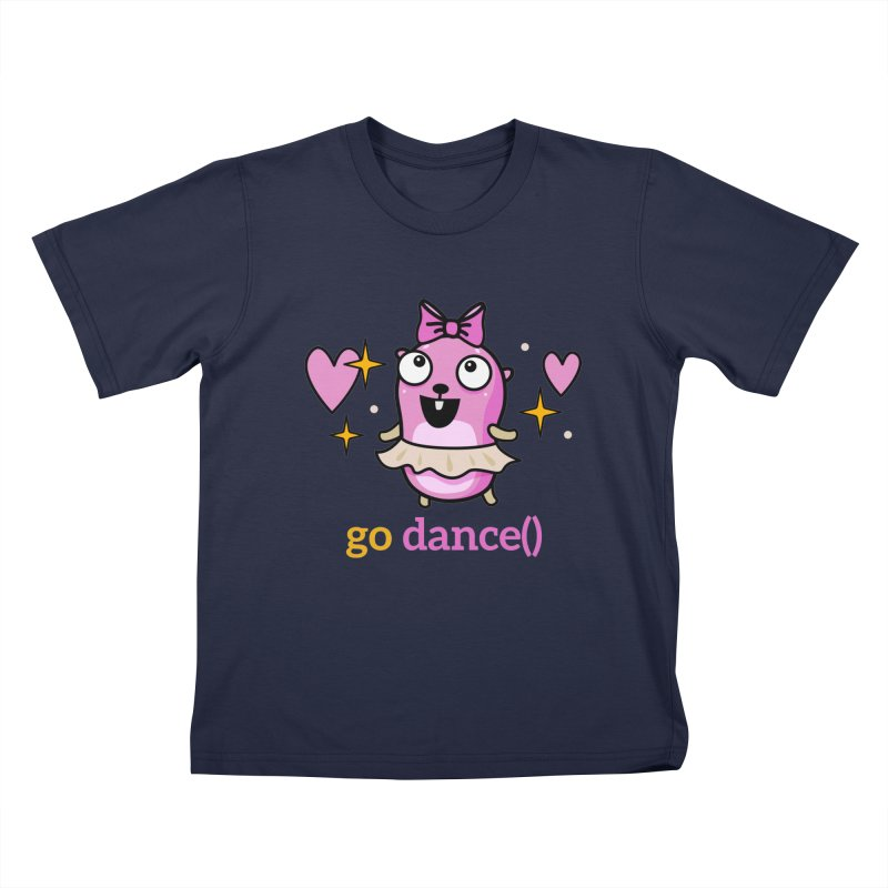 go dance() Kids T-Shirt by Be like a Gopher