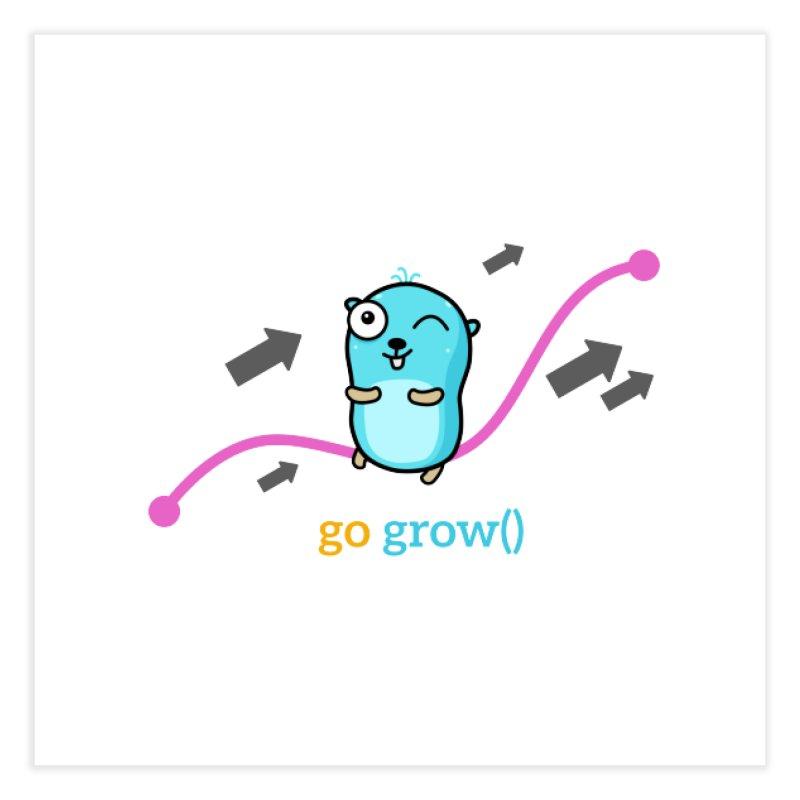 go grow() Home Fine Art Print by Be like a Gopher