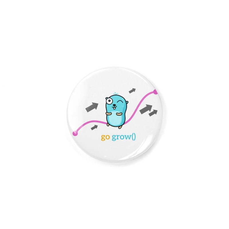 go grow() Accessories Button by Be like a Gopher