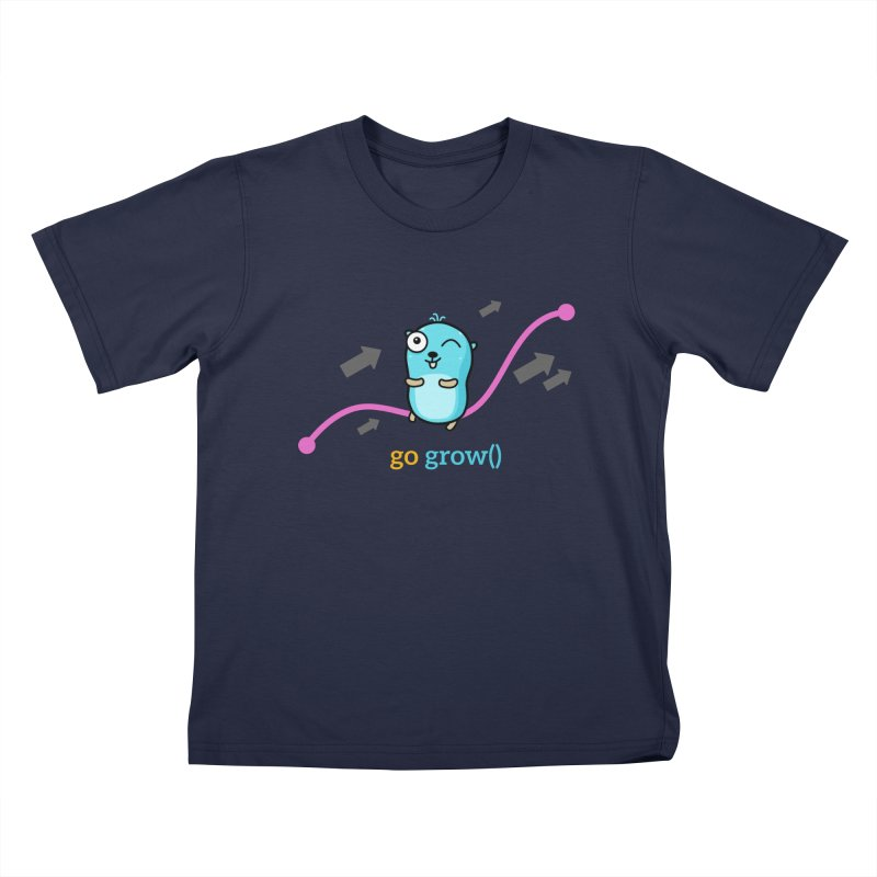 go grow() Kids T-Shirt by Be like a Gopher