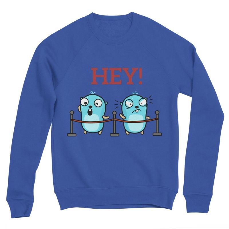 Hey! Women's Sweatshirt by Be like a Gopher