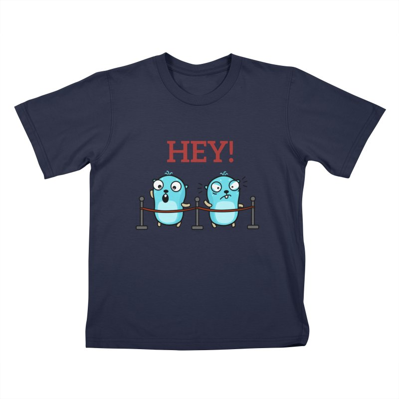 Hey! Kids T-Shirt by Be like a Gopher