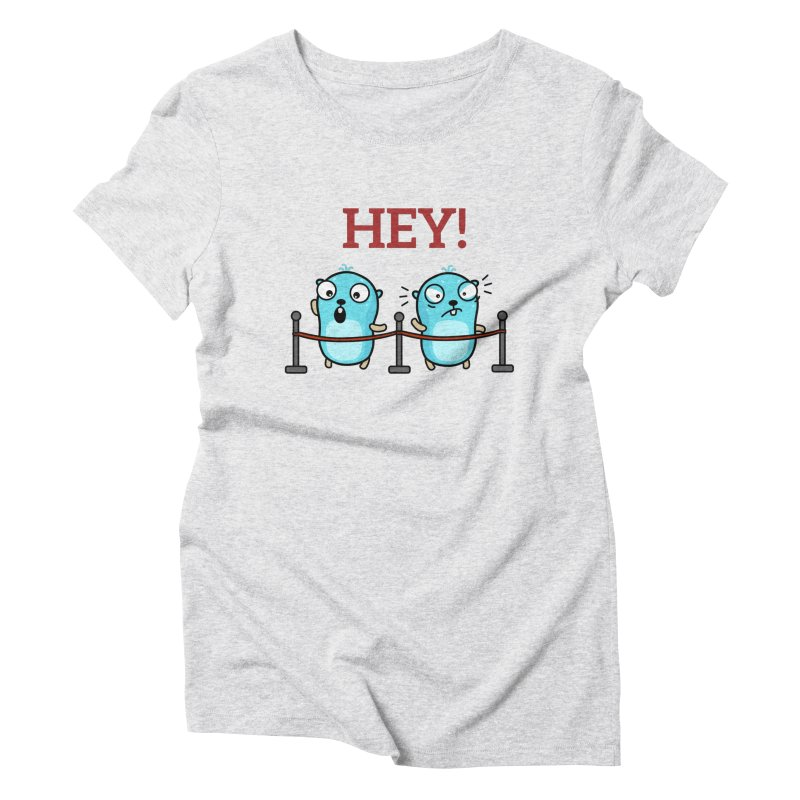 Hey! Women's T-Shirt by Be like a Gopher