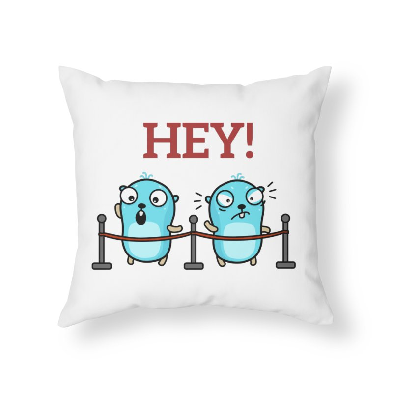 Hey! Home Throw Pillow by Be like a Gopher