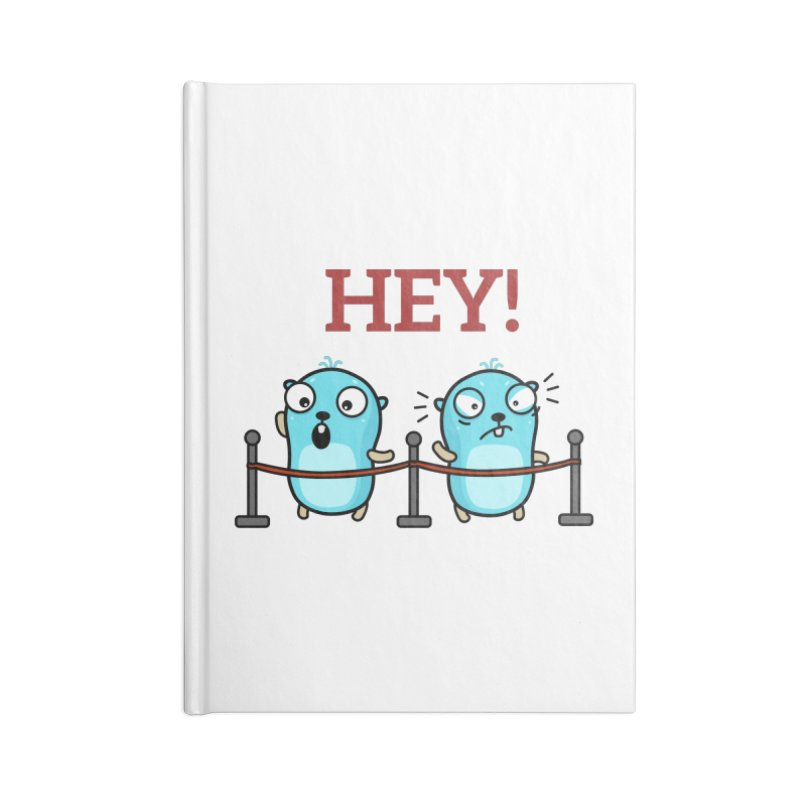 Hey! Accessories Notebook by Be like a Gopher