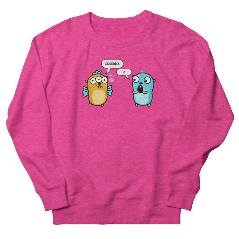 Generics in Go Women's Sweatshirt by Be like a Gopher