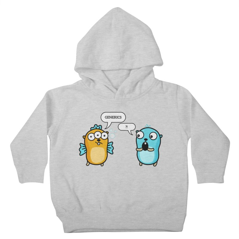 Generics in Go Kids Toddler Pullover Hoody by Be like a Gopher