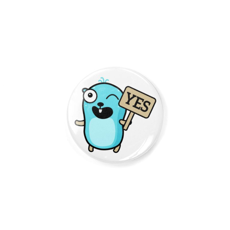 Yes Accessories Button by Be like a Gopher