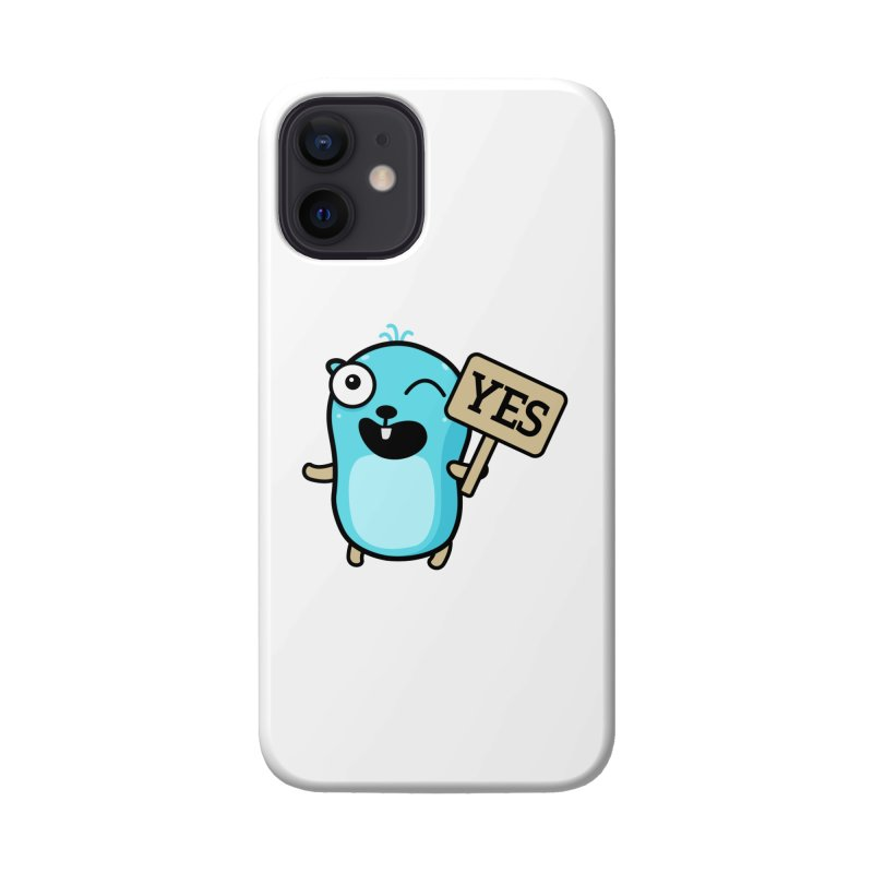 Yes Accessories Phone Case by Be like a Gopher