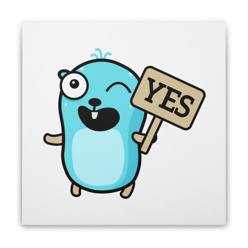 Yes Home Stretched Canvas by Be like a Gopher