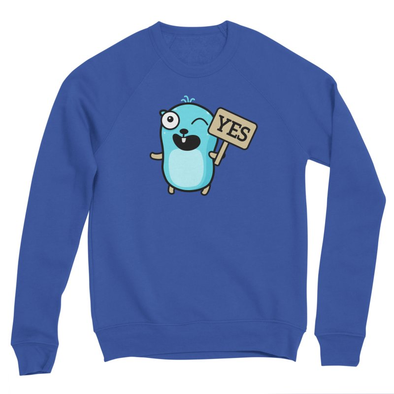 Yes Women's Sweatshirt by Be like a Gopher