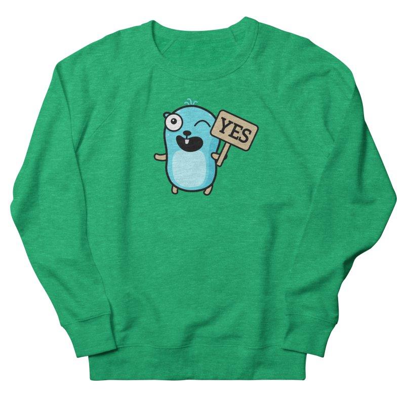 Yes Women's Sweatshirt by Be like a Gopher
