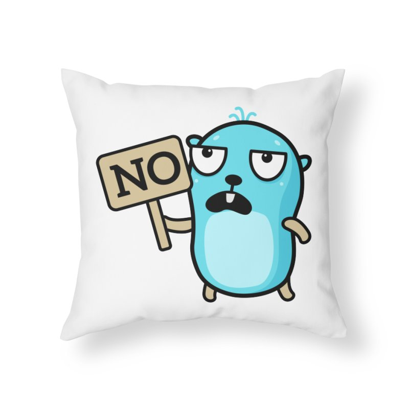 No Home Throw Pillow by Be like a Gopher