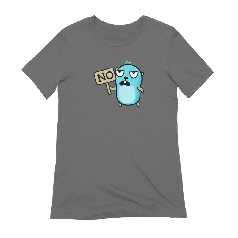 No Women's T-Shirt by Be like a Gopher