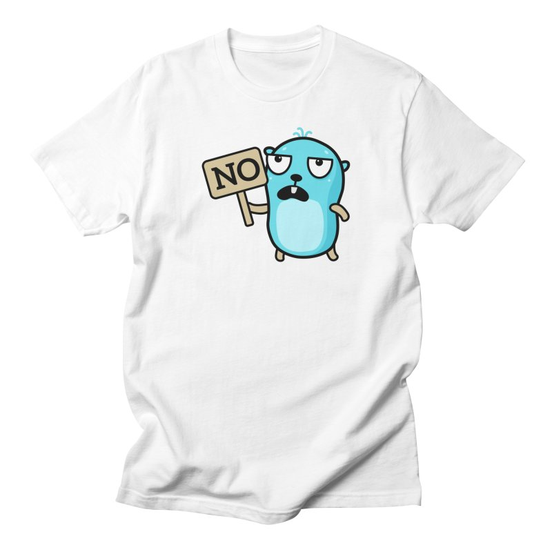 No Men's T-Shirt by Be like a Gopher