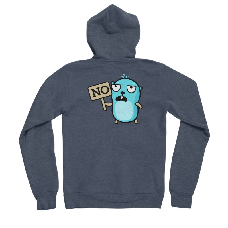 No Women's Zip-Up Hoody by Be like a Gopher