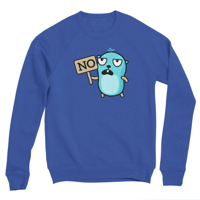 No Men's Sweatshirt by Be like a Gopher