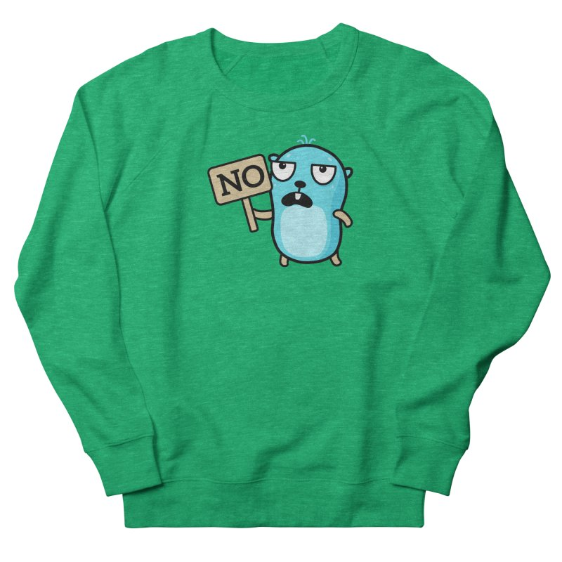 No Women's Sweatshirt by Be like a Gopher