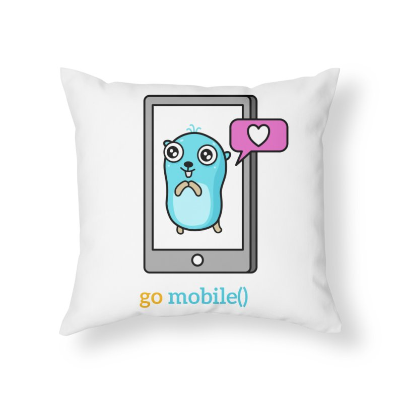 go mobile() Home Throw Pillow by Be like a Gopher