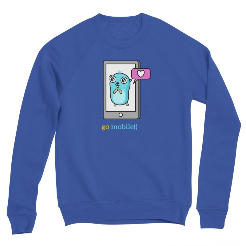 go mobile() Men's Sweatshirt by Be like a Gopher