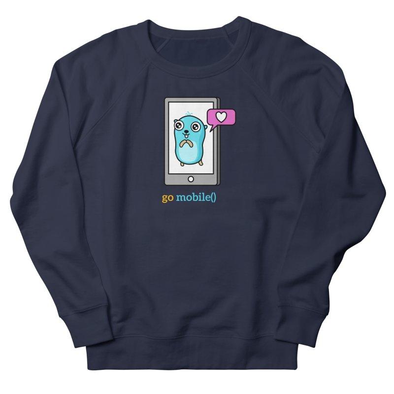 go mobile() Women's Sweatshirt by Be like a Gopher