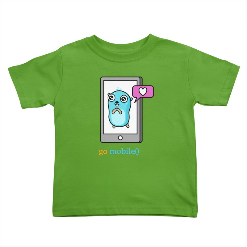 go mobile() Kids Toddler T-Shirt by Be like a Gopher