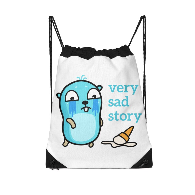 Very sad story Accessories Bag by Be like a Gopher
