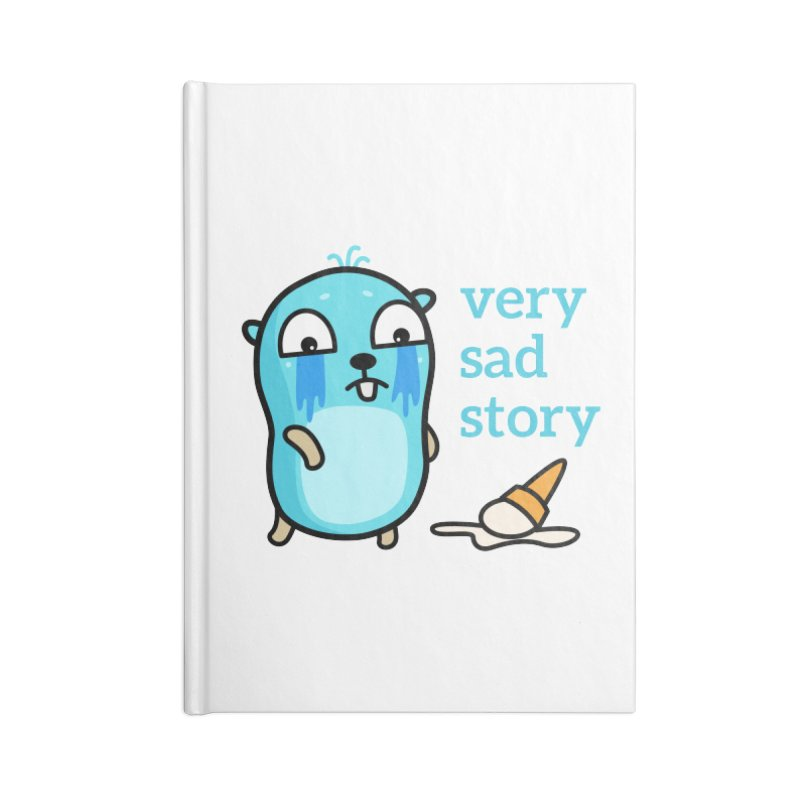 Very sad story Accessories Notebook by Be like a Gopher