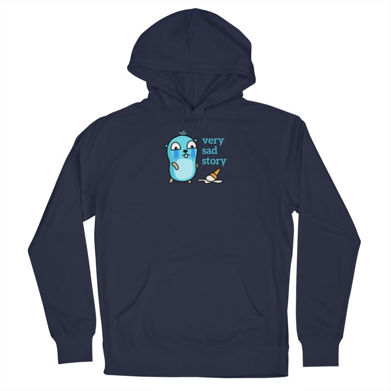 Very sad story Men's Pullover Hoody by Be like a Gopher