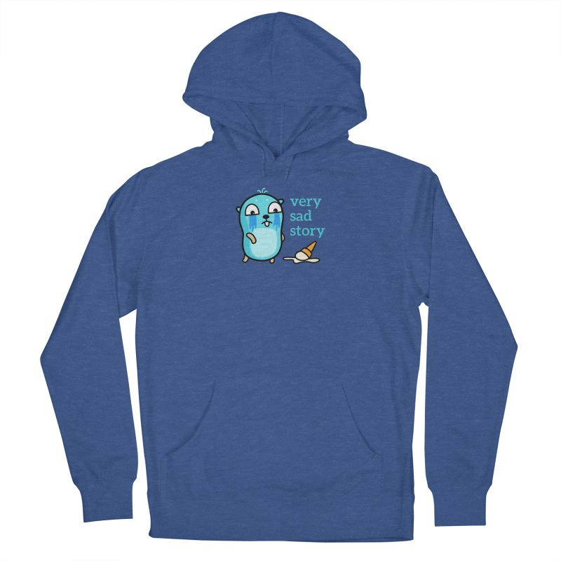 Very sad story Women's Pullover Hoody by Be like a Gopher