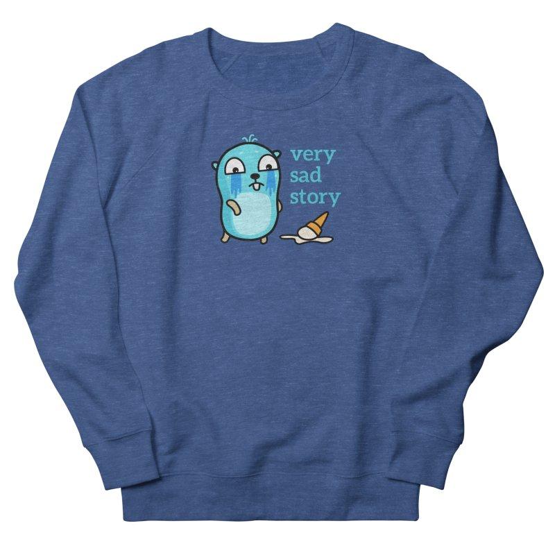 Very sad story Men's Sweatshirt by Be like a Gopher