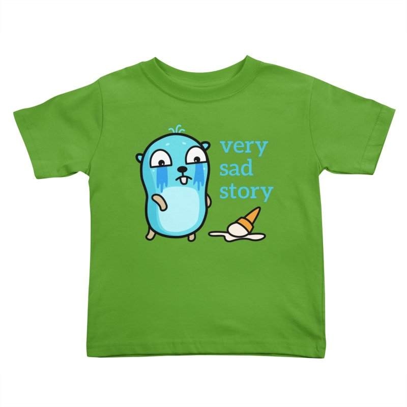 Very sad story Kids Toddler T-Shirt by Be like a Gopher