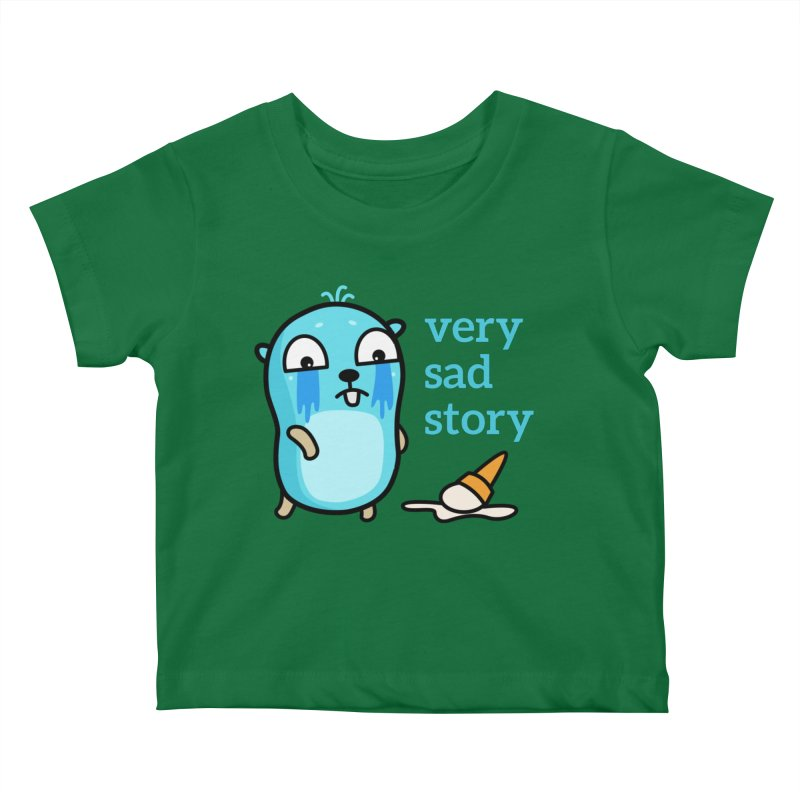 Very sad story Kids Baby T-Shirt by Be like a Gopher
