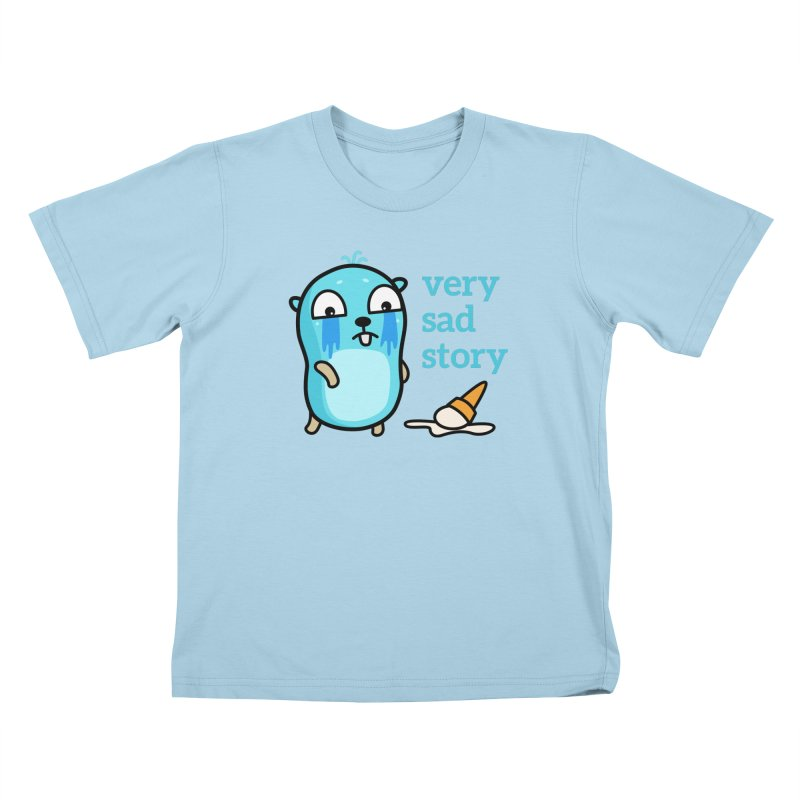 Very sad story Kids T-Shirt by Be like a Gopher