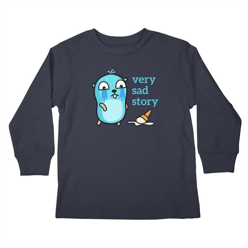 Very sad story Kids Longsleeve T-Shirt by Be like a Gopher