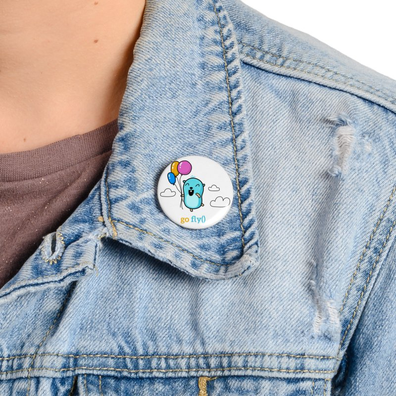 go fly() Accessories Button by Be like a Gopher