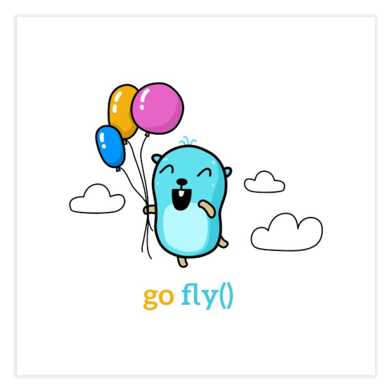 go fly() Home Fine Art Print by Be like a Gopher