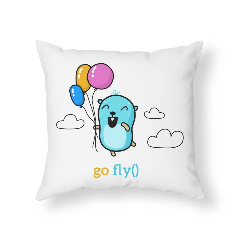 go fly() Home Throw Pillow by Be like a Gopher