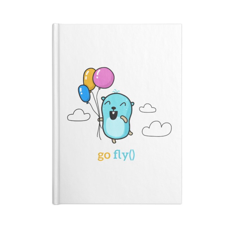 go fly() Accessories Notebook by Be like a Gopher