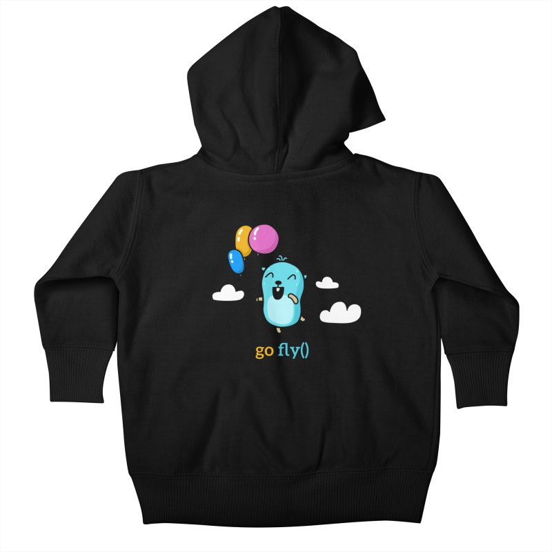 go fly() Kids Baby Zip-Up Hoody by Be like a Gopher